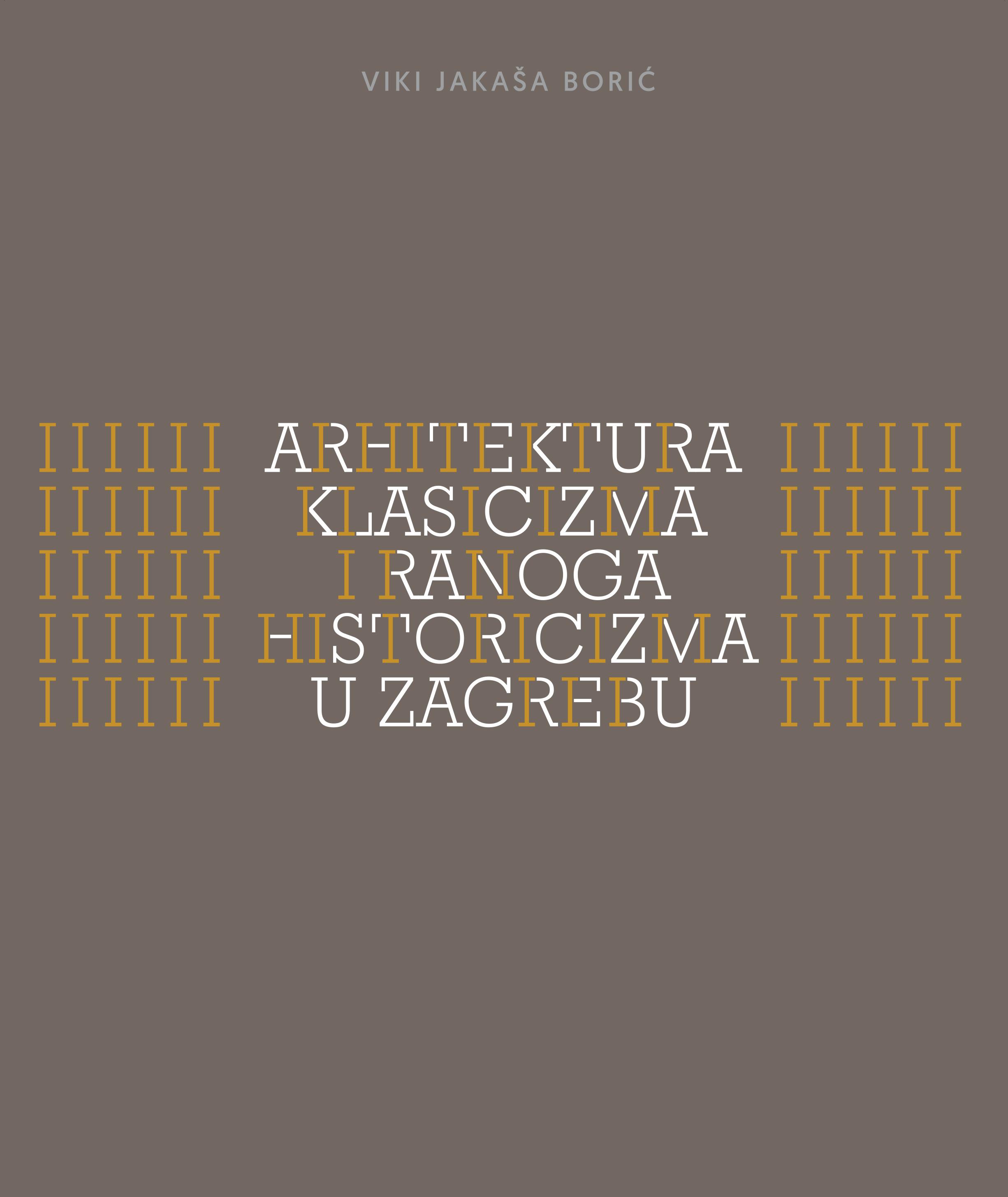 Arhitektura Klasicizma I Ranoga Historicizma U Zagrebu Meandar Media